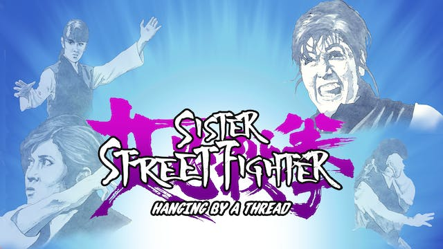 Sister Street Fighter: Hanging by a T...