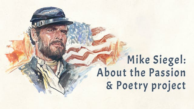 Mike Siegel: About the Passion & Poet...