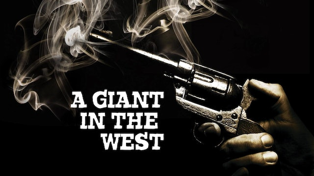 A Giant in the West