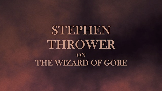 Stephen Thrower on The Wizard of Gore