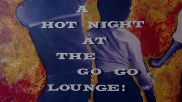 A Hot Night at the Go Go Lounge!