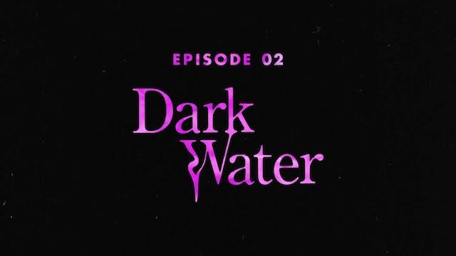 "Secret Society Series - ""Dark Water"""