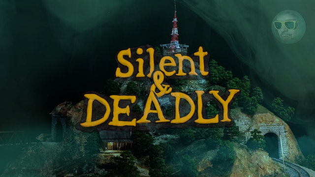 Silent & Deadly
