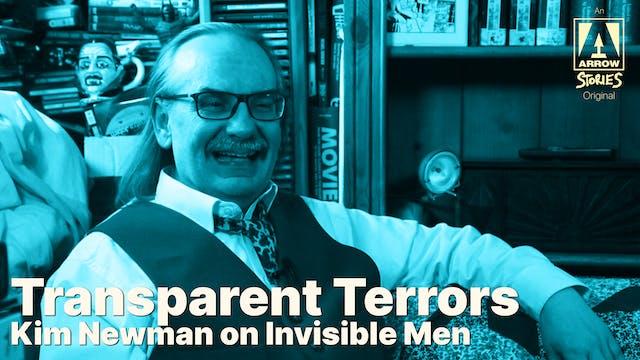 Transparent Terrors: Kim Newman on Th...