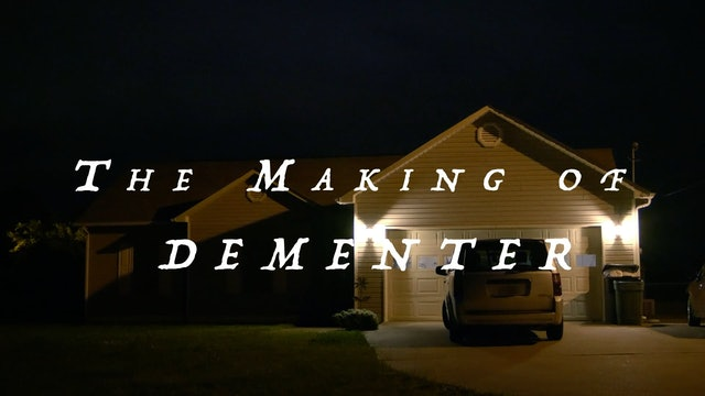The Making of Dementer