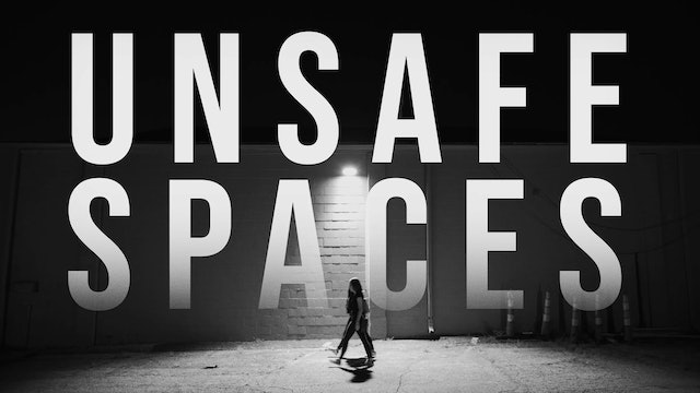 Unsafe Spaces