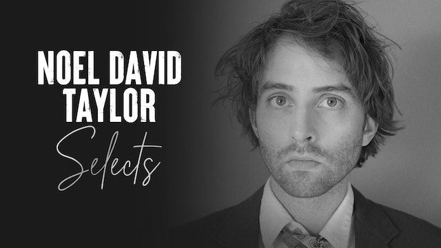 Noel David Taylor Selects