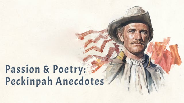 Passion & Poetry: Peckinpah Anecdotes