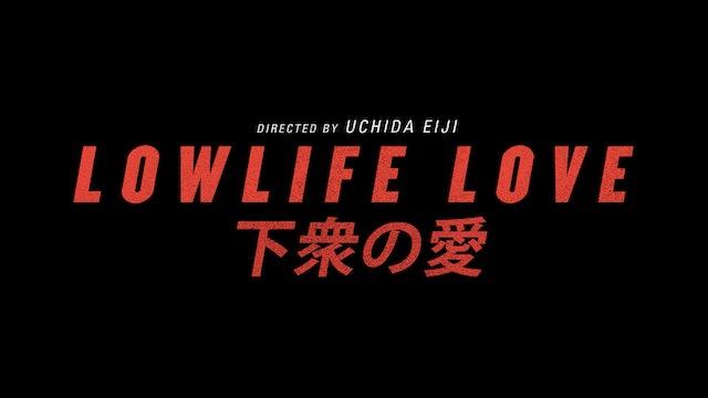 Lowlife Love - Trailer