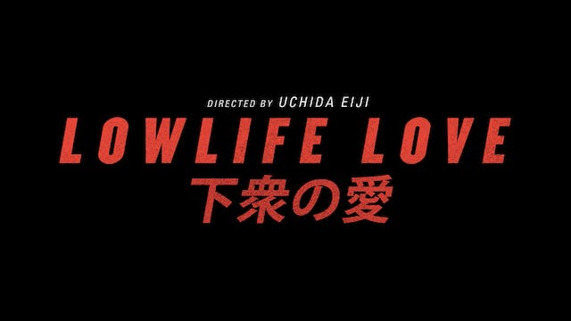 Lowlife Love - Trailer