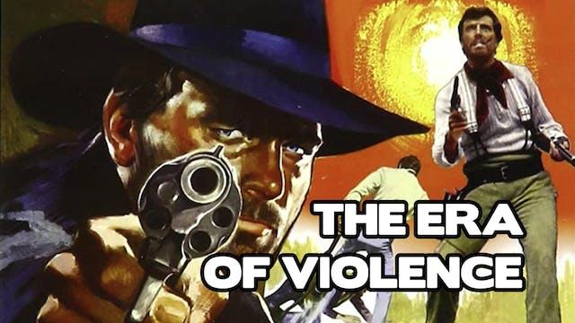 The Era of Violence