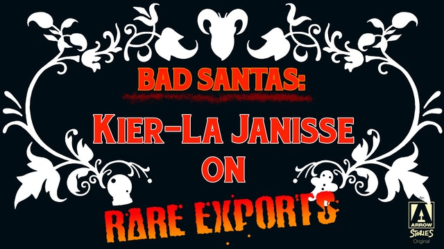Bad Santas: Kier-La Janisse on Rare Exports