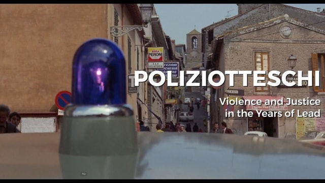 Poliziotteschi: Violence and Justice in the Years of Lead