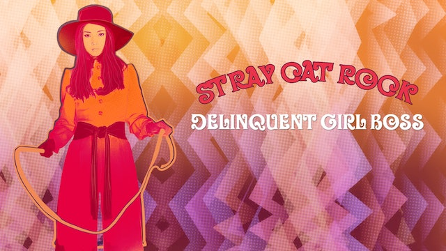 Stray Cat Rock: Delinquent Girl Boss