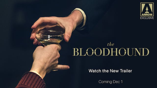 The Bloodhound - Trailer (with introd...