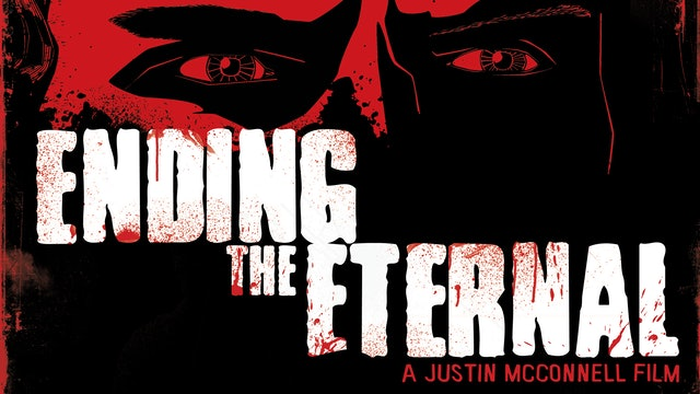 Ending the Eternal (audio-commentary with Justin McConnell)