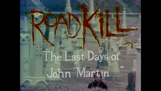 Roadkill: The Last Days of John Martin (1994)