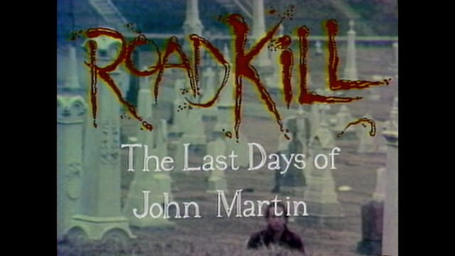 Roadkill: The Last Days of John Marti...