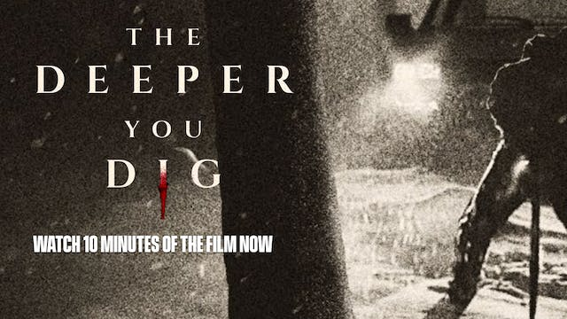 The Deeper You Dig - First 5 Minutes
