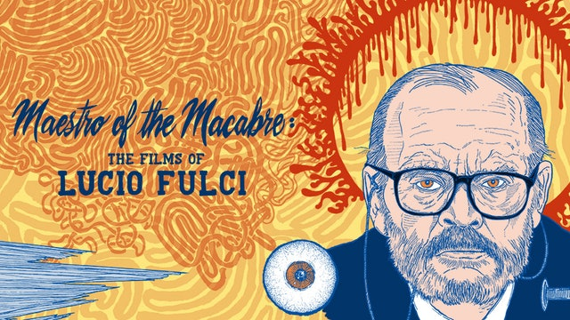 Maestro of the Macabre: The Films of Lucio Fulci