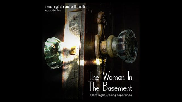 Midnight Radio Theater - Episode 5: T...
