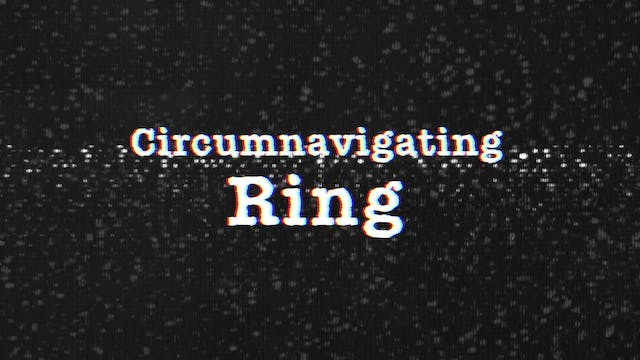 Circumnavigating Ring