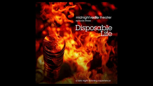 Midnight Radio Theater - Episode 3: Disposable Life