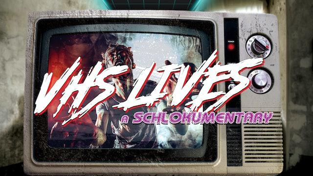 VHS Lives: A Shlockumentary