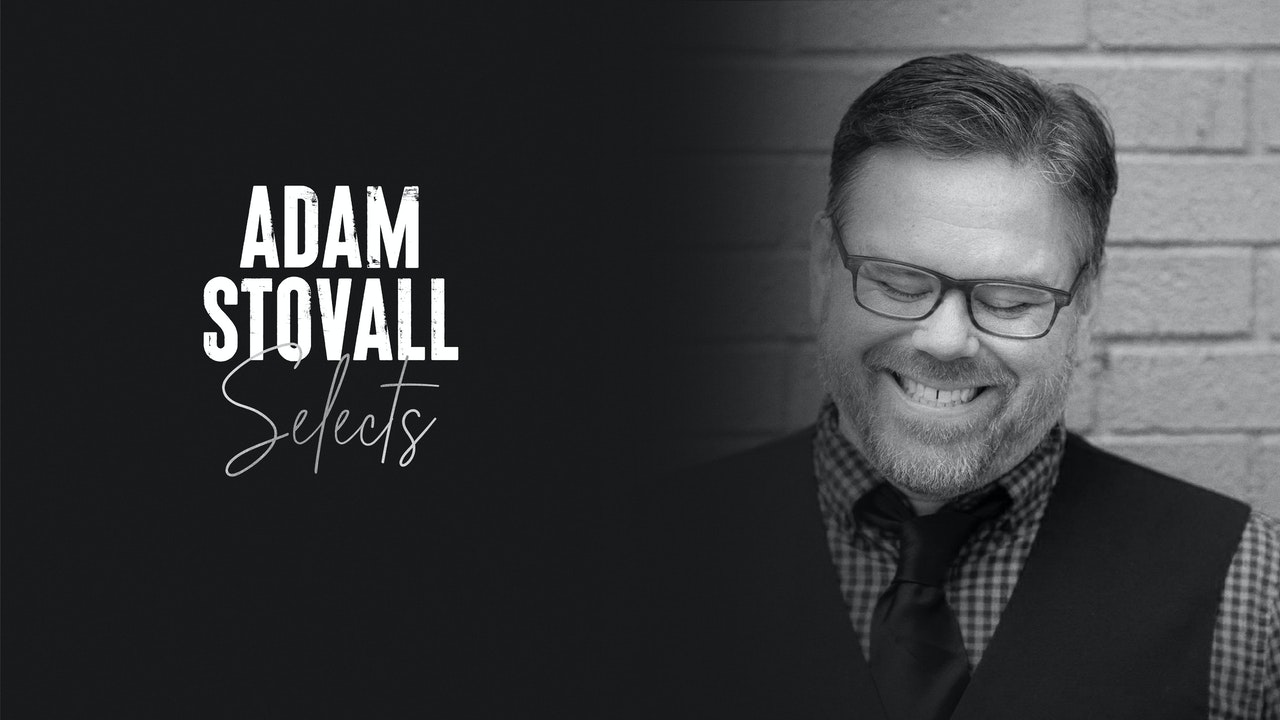 Adam Stovall Selects