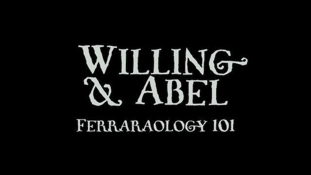 Willing & Abel: Ferraraology 101