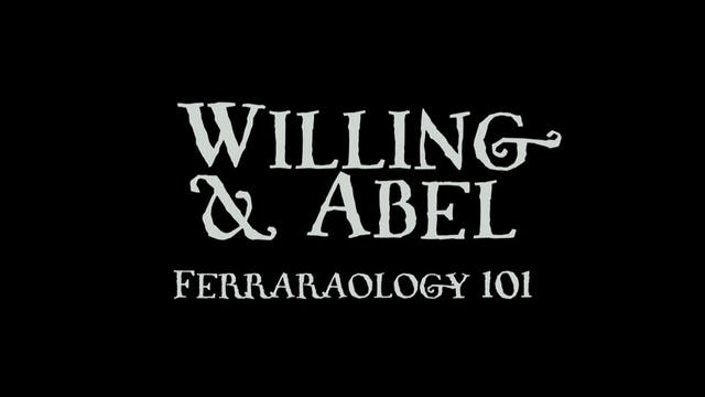 Willing and Abel Ferrology 101