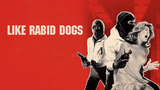 Like Rabid Dogs