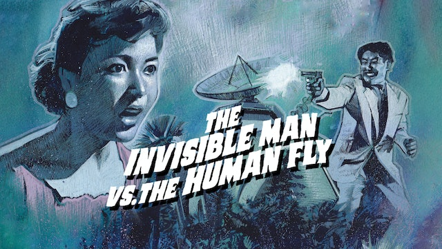 The Invisible Man Appears vs. The Human Fly