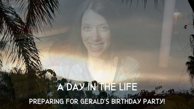 A Day in the Life | Preparing for Gerald's Birthday Party!