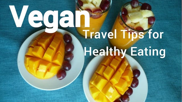 Vegan Travel Tips for Healthy Eating ...