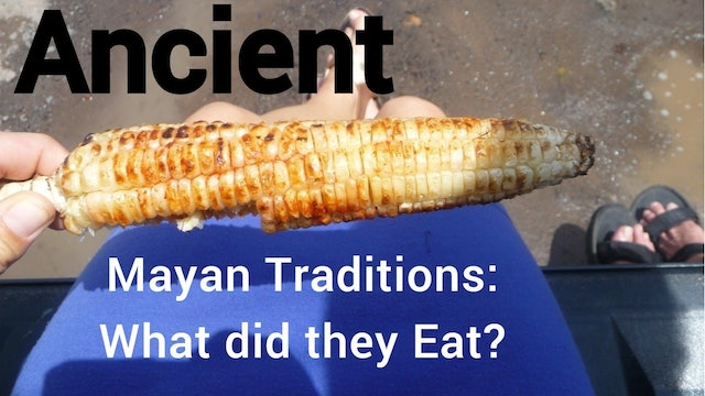 Ancient Mayan Traditions: What Did They Eat? by Artistic Vegan