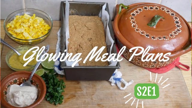 Glowing Meal Plans Week 1 of Plantbased Meals S2E1