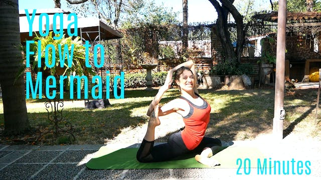 20 Min Flow to Mermaid Pose | Strong,...