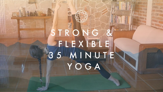 Strong & Flexible - 35-Min Flow - Yoga with Christa