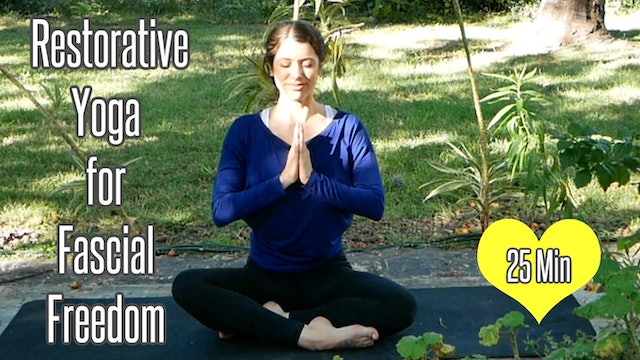 Restorative Yoga for Fascial Freedom (25 Min - All Levels)