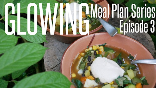 Glowing Meal Plan Series - Season 2 Episode 3