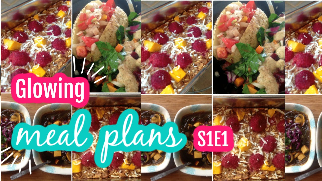 Glowing Meal Plans 1 Week of Plantbased Meals S1E1