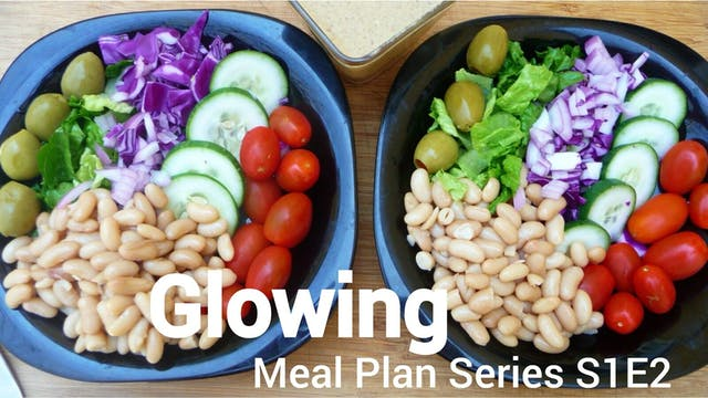 Glowing Meal Plans Week 2 of Plantbased Meals S1E2