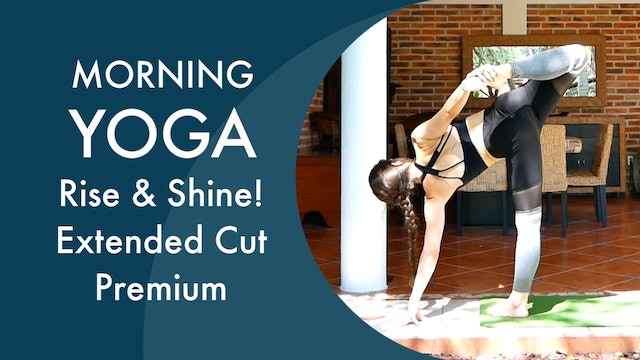 Morning Yoga | Rise & Shine | 47 Minute Full Class for Premium
