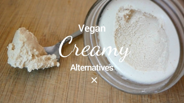 Vegan Creamy Alternatives: Heavy Cream, Sour Cream & Cream Cheese