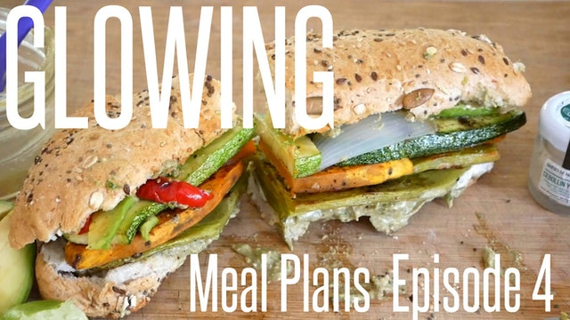 Glowing Meal Plan Series - Season 2 Episode 4