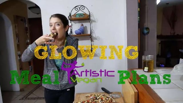 Glowing Meal Plans Week 4 of Plantbased Meals S2E4
