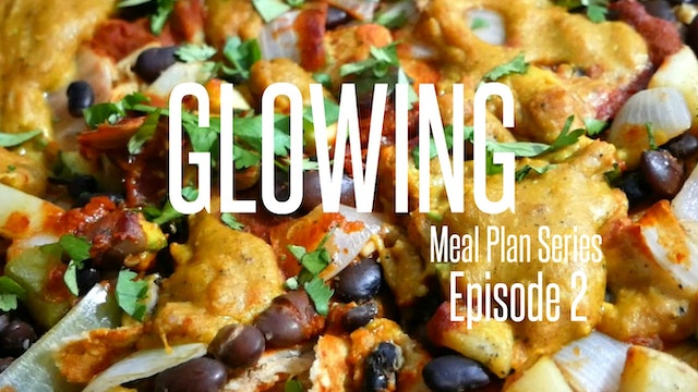 Glowing Meal Plan Series - Season 2 Episode 2