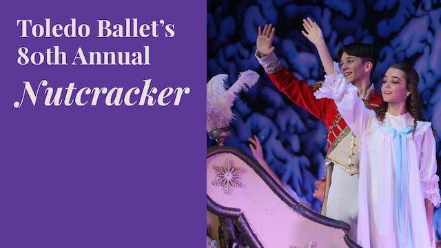 Toledo Ballet's 80th Annual Nutcracke...