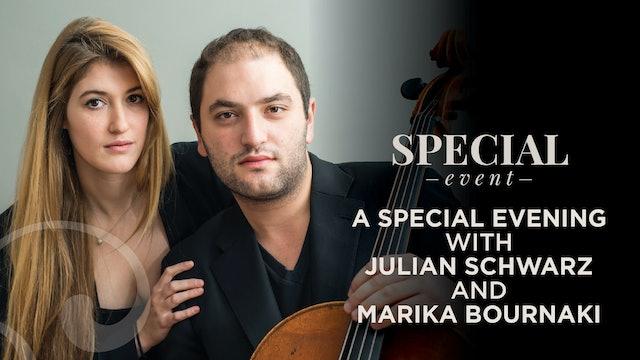 A Special Evening with Julian Schwarz & Marika Bournaki
